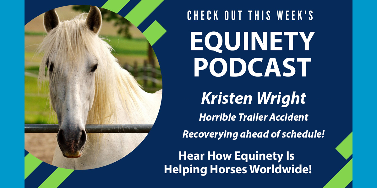 Kristen Wright - Trailer Accident - Superior Hoof Recovery with Equinety